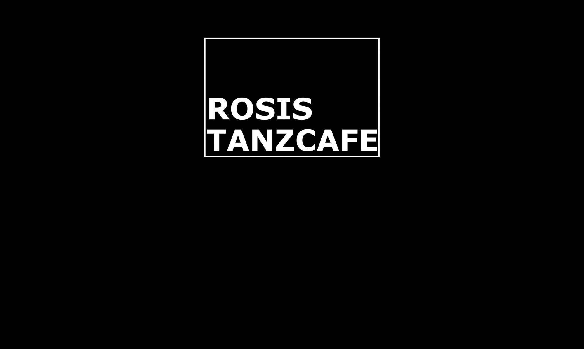 Rosis Tanzcafe